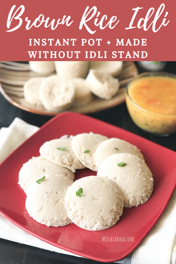 Brown Rice Idli | Instant Pot Soft Brown Rice Idli